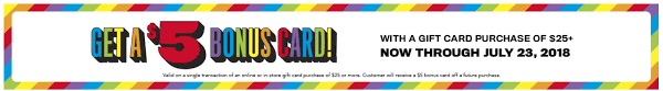 promotion dates offer valid now through july 24 2018 bonus gift cards valid from july 24 to september 10 2018