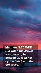 Matthew 9:25 WEB Mobile Phone Wallpaper ...