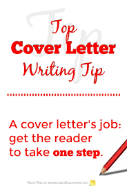 How To Write A Cover Letter For A Copywriting Job Top Cover Letter Writing Tip Get The Reader To Take One Step