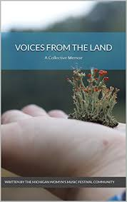 Michigan womyn's music festival, 2007. Amazon Com Voices From The Land A Collective Memoir Ebook Written By The Michigan Womyn S Music Festival Community Kindle Store
