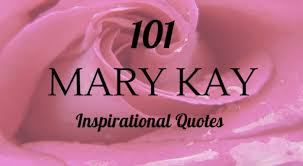 Mary Kay Quotes Adorable 48 Mary Kay Inspirational Quotes Love Ambie