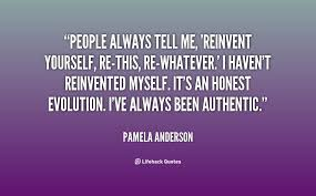 Quotes On Reinventing Yourself Best of Quotes About Reinventing Yourself 24 Quotes