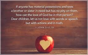 dear children let us not love with words or sch but with actions and in truth 1 john 3 16 18