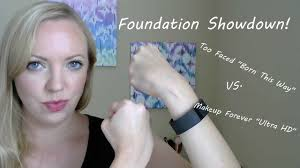 foundation showdown too faced born this way vs mufe ultra hd you