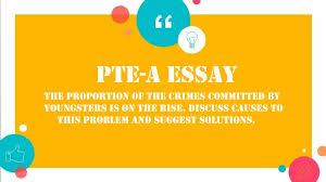 pte essay crimes committed by youngsters is on the rise discuss