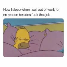 Reasons To Call Out Of Work 25 Best Call Out Of Work Memes Call Out Memes Calling