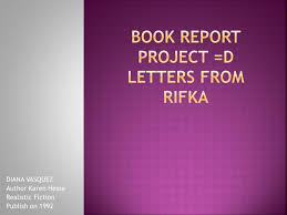 book report project d letters from rifka n