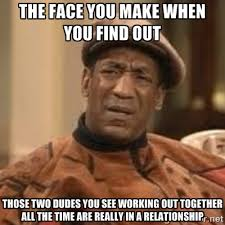 The face you make when you find out those two dudes you see ... via Relatably.com