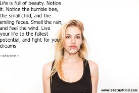 Fight For Your Life Quotes Life is full of beauty Notice it Notice the StatusMind 78
