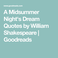 Dream Quotes Goodreads Best of A Midsummer Night's Dream Quotes By William Shakespeare Goodreads