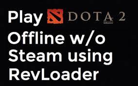 play dota 2 offline without steam using revloader pinoytechsaga