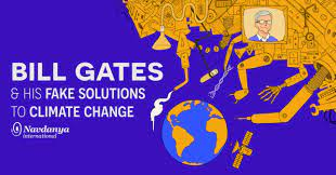 Bill Gates & His Fake Solutions to Climate Change – Navdanya international