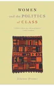 women s liberation a class perspective counterfire johanna brenner women and the politics of class monthly review press 2000 320pp