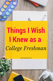 things i wish i knew as a college freshman
