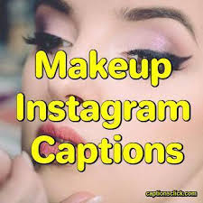 152 makeup captions for insram about