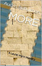 MORE: A Laurel Mann Mystery - Kindle edition by Schulman, Audra. Romance  Kindle eBooks @ Amazon.com.