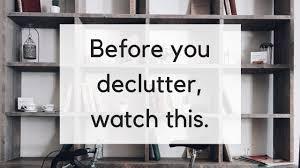 de clutter 5 decluttering mistakes to avoid how not to declutter