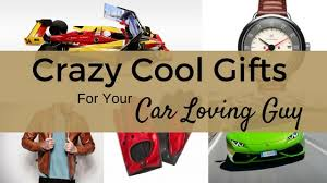cool car gifts for guys