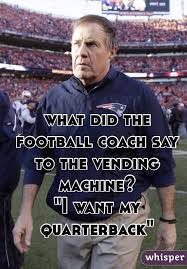 What Did The Coach Say To The Vending Machine Adorable What Did The Football Coach Say To The Vending Machine I Want My