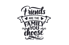Size of this png preview of this svg file: Friends Are The Family You Choose Svg Cut File By Creative Fabrica Crafts Creative Fabrica