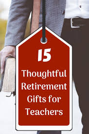 15 thoughtful retirement gifts for teachers to thank them for their constant support and guidance check here the list of gifts for teachers to express your