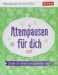 Atempausen Für Dich Kalender 2019 Zitate Für Einen Entspannten