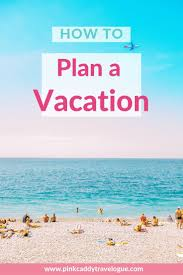 Make A Vacation Itinerary How To Create A Vacation Itinerary Travel Tips Travel