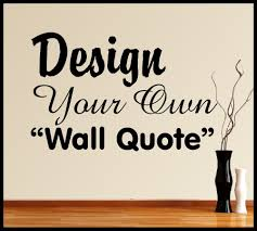 Small Picture Vinyl Wall Art Design Make Your Own Quote Mural Decal Sticker Sign
