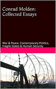 collected essays war peace contemporary politics fragile  collected essays war peace contemporary politics fragile states human security by
