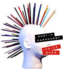 Dustin Parkhurst Voice Over