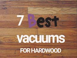 if your looking for the best pet vacuums for hardwood floors you ve e to
