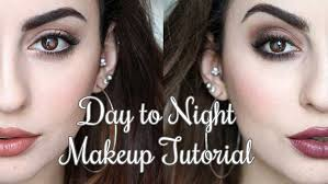 best makeup tutorials for day to night looks day to night makeup tutorial you