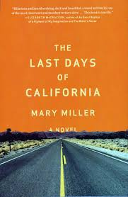 mary miller author from jackson mississippi the last days of california by mary miller