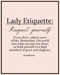 Have Respect For Yourself Quotes Best of This Is Terrific I Feel We Need More Grace And Elegance In This