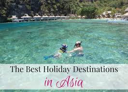 Famliy Holiday The Best Holiday Destinations In Asia For Family Vacations