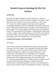 sample essay on sociology for the st century sample essay on sociology for the 21st century introduction normally sociology is defined as study