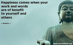 Happiness comes when your work and words are of... - StatusMind.com