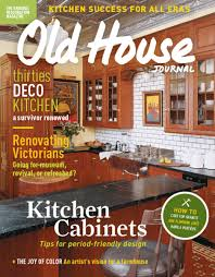 old house journal the magazine restoration design for the