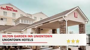 hilton garden inn uniontown uniontown hotels pennsylvania