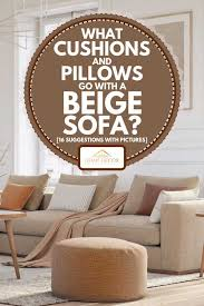pillows go with a beige sofa