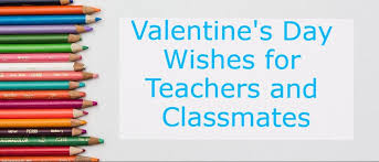 Classmate And Teacher Valentine's Day Wishes Wishes Messages Sayings Extraordinary Valentine Quotes For Parents