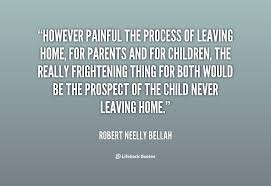 Leaving Home Quotes Interesting Quotes About Daughters Leaving Home 48 Quotes
