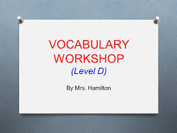 Vocab Answers Level D Vocabulary Workshop Level D Ppt Video Online Download