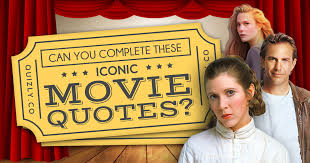 Iconic Movie Quotes Simple Can You Complete These Iconic Movie Quotes