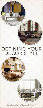 West Coast Decorating Style Furniture Defining Your Decor Style West Coast Living