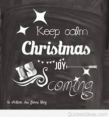 christmas is coming please keep calm quote