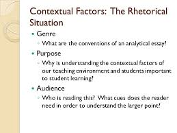 contextual factors the rhetorical situation genre ◦ what are the  contextual factors the rhetorical situation genre ◦ what are the conventions of an analytical essay