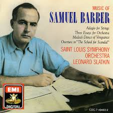 samuel barber saint louis symphony orchestra leonard slatkin  samuel barber saint louis symphony orchestra leonard slatkin music of samuel barber adagio for strings three essays for orchestra medea s dance of
