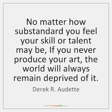 Talent Quotes Stunning Derek R Audette Quotes StoreMyPic