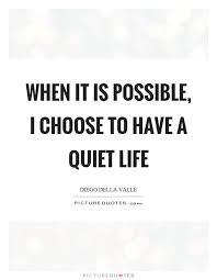 Quiet Life Quotes Quiet Life Sayings Quiet Life Picture Quotes Amazing Quotes Quiet